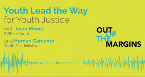 Youth Lead the Way to Youth Justice