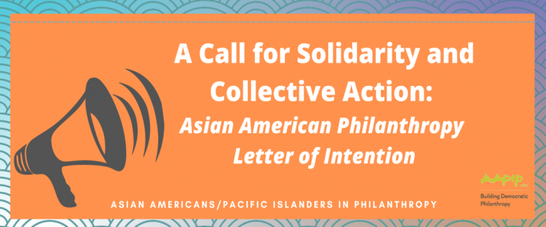 A Call for Solidarity and Collective Action: Asian American Philanthropy Letter of Intention